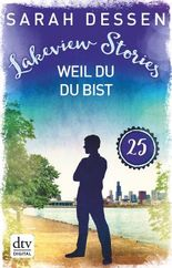 Lakeview Stories 25 - Weil du da bist: Roman