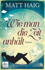 Wie man die Zeit anhält: Roman (German Edition)