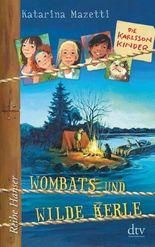 Die Karlsson-Kinder (2) Wombats und wilde Kerle