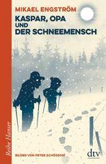 Kaspar und Opa und der Schneemensch