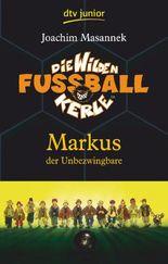Die Wilden Fußballkerle 13 Markus der Unbezwingbare