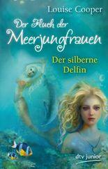 Der Fluch der Meerjungfrauen 1 - Der silberne Delfin