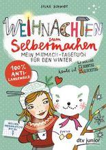 Weihnachten zum Selbermachen - Mein Mitmach-Tagebuch für den Winter