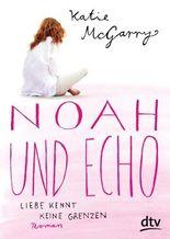 Noah und Echo. Liebe kennt keine Grenzen