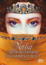 Nalia, Tochter der Elemente - Die flammende Wüste