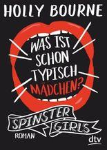 Spinster Girls – Was ist schon typisch Mädchen?