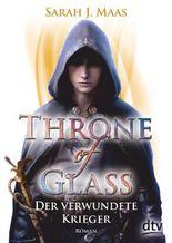 Throne of Glass - Der verwundete Krieger