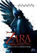 Zara von Asphodel - Rebellin und Magierin
