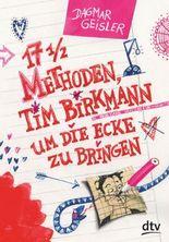 Siebzehneinhalb Methoden, Tim Birkmann um die Ecke zu bringen
