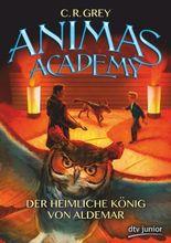 Animas Academy – Der heimliche König von Aldemar