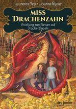Miss Drachenzahn – Anleitung zum Reisen auf Drachenflügeln