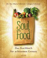 Soulfood - das Kochbuch für achtsamen Genuss