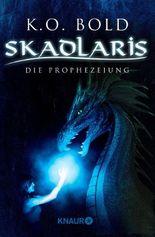 Skadlaris: Die Prophezeiung