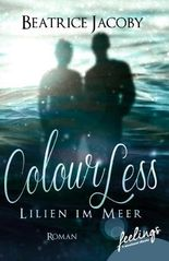 ColourLess – Lilien im Meer