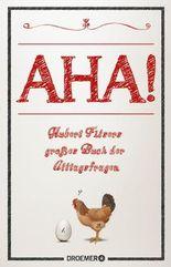 AHA!: Hubert Filsers großes Buch der Alltagsfragen