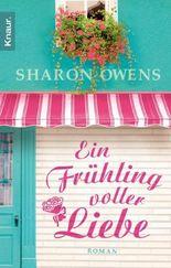 Ein Frühling voller Liebe: Roman