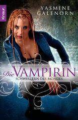 Schwestern des Mondes - Die Vampirin: Roman