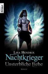 Nachtkrieger: Unsterbliche Liebe: Roman