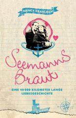 Seemannsbraut: Eine 40000 Kilometer lange Liebesgeschichte