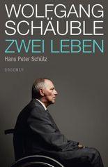Wolfgang Schäuble: Zwei Leben