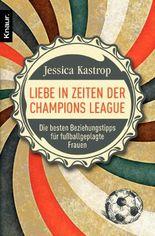 Liebe in Zeiten der Champions League: Die besten Beziehungstipps für fußballgeplagte Frauen