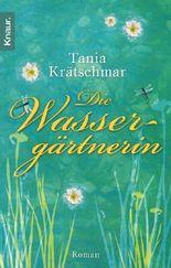 Die Wassergärtnerin: Roman