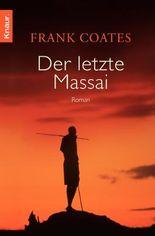 Der letzte Massai: Roman