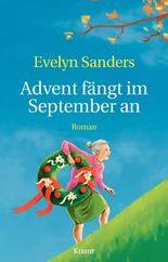 Advent fängt im September an: Geschichten vom Herbst bis zum Winter