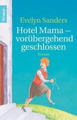 Hotel Mama - vorübergehend geschlossen: Roman