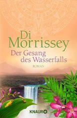 Der Gesang des Wasserfalls: Roman