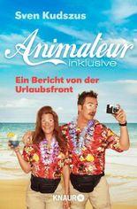 Animateur inklusive: Ein Bericht von der Urlaubsfront