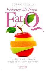 Erhöhen Sie Ihren EatQ: Intelligent mit Gefühlen umgehen und dabei abnehmen