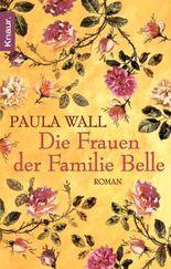 Die Frauen der Familie Belle: Roman