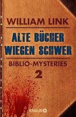 Alte Bücher wiegen schwer: Biblio-Mysteries 2