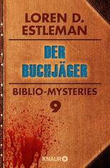 Der Buchjäger: Biblio-Mysteries 9 (KNAUR eRIGINALS)