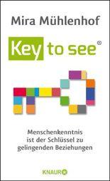 Key to see: Menschenkenntnis ist der Schlüssel zu gelingenden Beziehungen