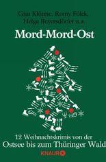 Mord-Mord-Ost: 12 Weihnachtskrimis von der Ostsee bis zum Thüringer Wald