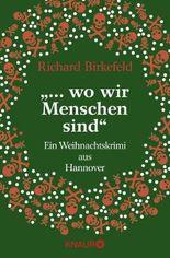 """""""... wo wir Menschen sind"""": Ein Weihnachtskrimi aus Hannover"""