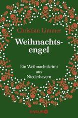 Weihnachtsengel: Ein Weihnachtskrimi aus Niederbayern