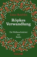 Röpkes Verwandlung: Ein Weihnachtskrimi aus Berlin