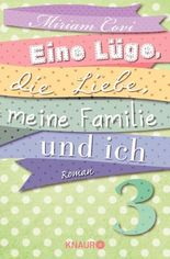 Eine Lüge, die Liebe, meine Familie und ich 3: Serial Teil 3