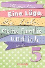 Eine Lüge, die Liebe, meine Familie und ich 5: Serial Teil 5
