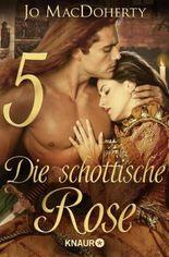 Die schottische Rose 5: Serial Teil 5