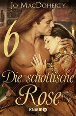 Die schottische Rose 6: Serial Teil 6