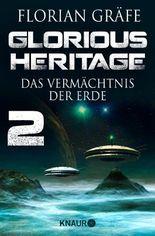 Glorious Heritage - Das Vermächtnis der Erde 2: Serial Teil 2 (KNAUR eRIGINALS)