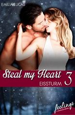 Steal my heart - Eissturm