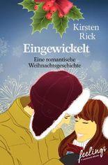 Eingewickelt: Ein romantische Weihnachtsgeschichte (feelings emotional eBooks)