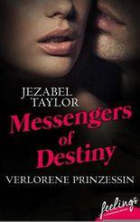 Messengers of Destiny - Verlorene Prinzessin