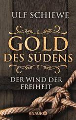 Gold des Südens - Der Wind der Freiheit