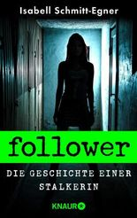 Follower - Die Geschichte einer Stalkerin
